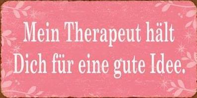 """Magnet, """"Mein Therapeut hält dich für eine gute Idee"""""""