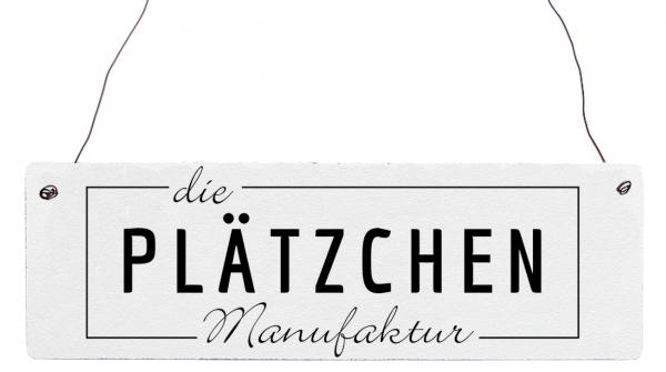 "Holzschild ""Plätzchen Manufaktur"""