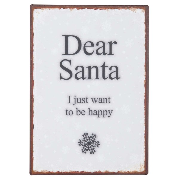 "Ib Laursen Metallschild ""Dear Santa I just want to be happy"""