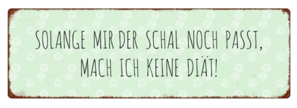 """Metallschild """"Solange mir der Schal noch passt"""""""