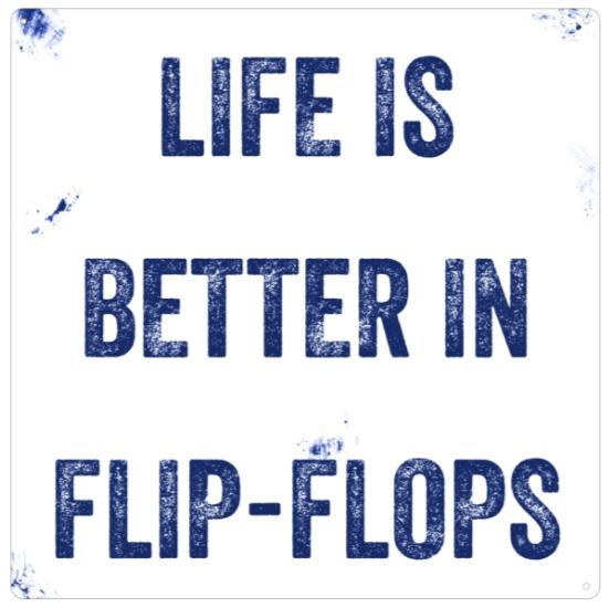 """Metallschild """"Life is better in Flip Flops"""""""