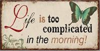 """Magnet, """"Life is too complicated in the morning"""""""