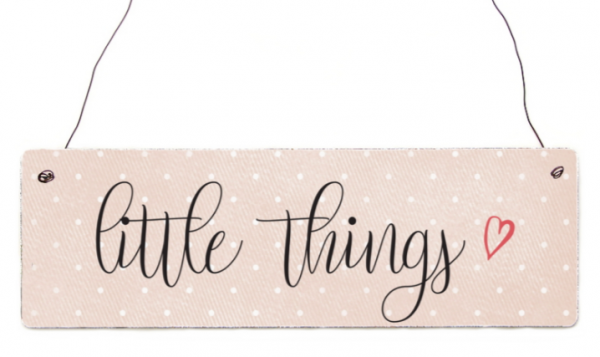 """Holzschild """"Little things"""""""