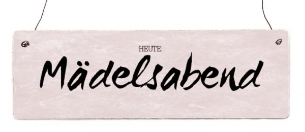 """Holzschild """"Heute Mädelsabend!"""""""