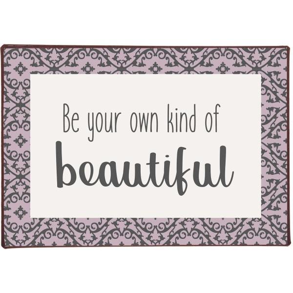 Ib Laursen Metallschild, Be your ownn kind of beautiful
