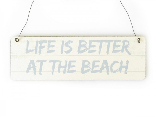"Holzschild ""Life is better at the beach"""