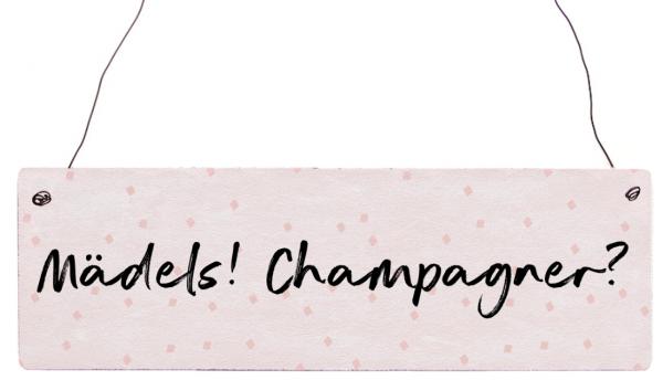 """Holzschild """"Mädels! Champagner?"""""""