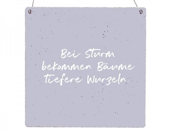 """Holzschild """"Bei Sturm bekommen Bäume tiefe Wurzeln"""""""