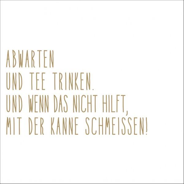 """Räder Kleine Papierserviette """"Abwarten und Tee trinken"""""""