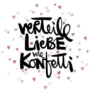 """Papierservietten """"Verteile Liebe wie Konfetti"""""""