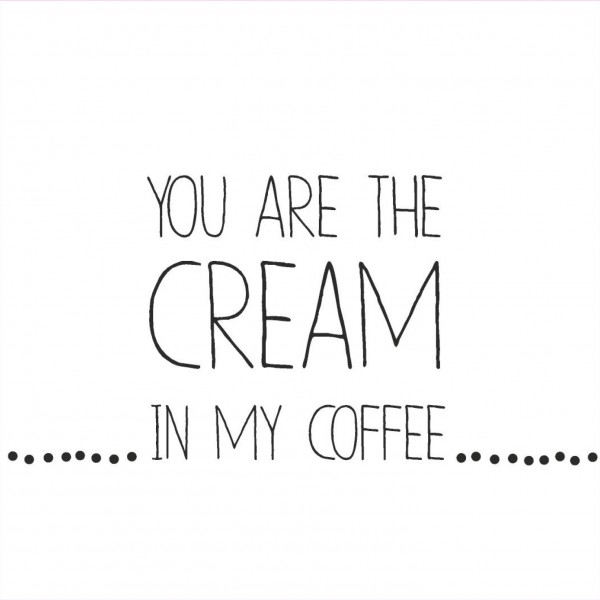"Räder Kleine Papierserviette ""You are the cream of my coffee"""