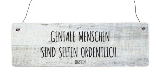 """Holzschild """"Geniale Menschen sind selten ordentlich"""""""