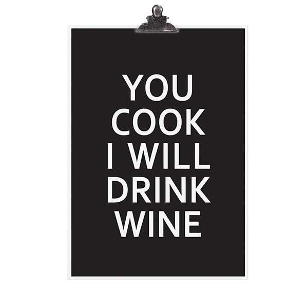 "Tafelgut Poster ""You cook I will drink wine"""