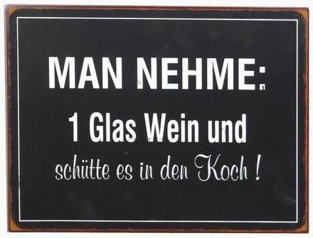 """Metallschild """"Man nehme ein Glas Wein"""""""