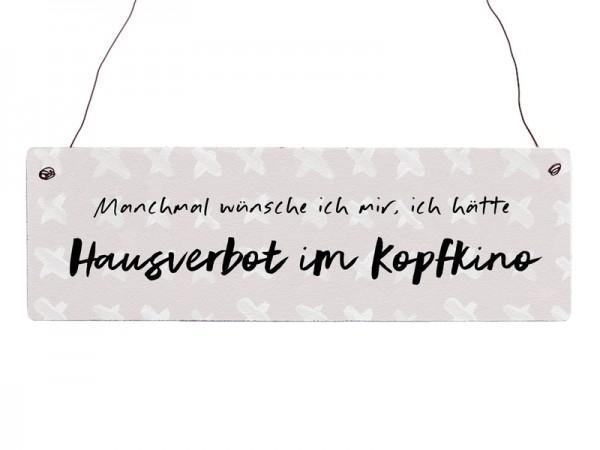 "Holzschild ""Hausverbot im Kopfkino"""