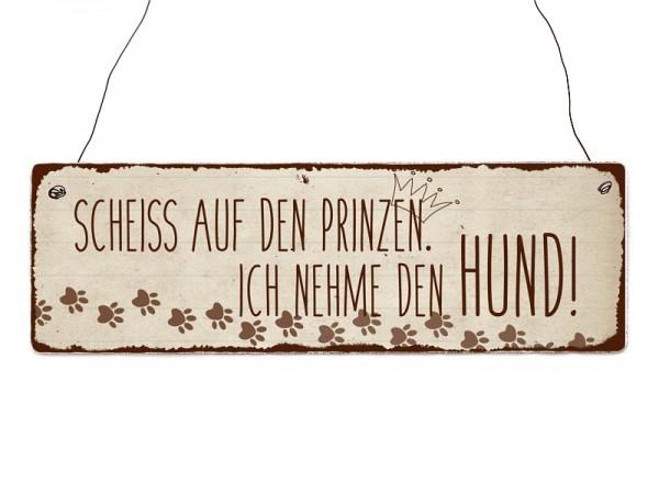 """Holzschild """"Scheiss auf den Prinzen"""""""
